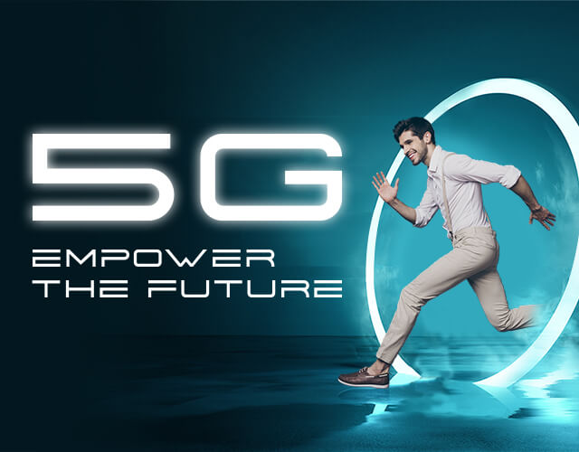 5G, Empower the Future