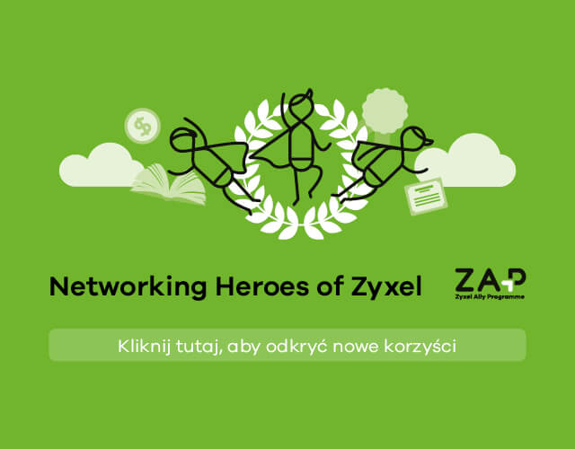Networking Heroes of Zyxel