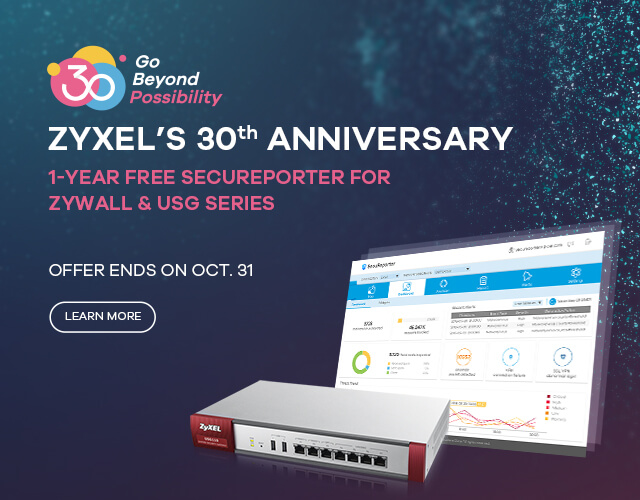Celebrating Zyxel's 30th Year Anniversary Promotion
